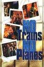 Ні поїздів, ні літаків (1999)